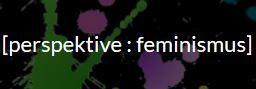 perspektive_feminismus