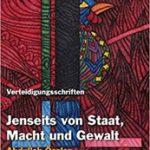 """25.2.: Vortrag """"'Jenseits von Staat, Macht und Gewalt'"""" mit Michael Schiffmannn"""