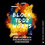 BlockTddZ: Gemeinsam den Naziaufmarsch am 6. Juni in Worms verhindern!